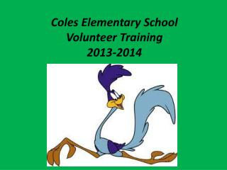 Coles Elementary School Volunteer  Training 2013-2014