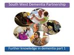 Further knowledge in dementia part 1