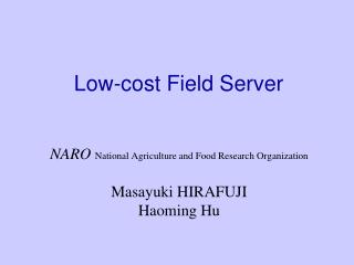 Low-cost Field Server