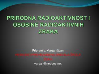 PRIRODNA RADIOAKTIVNOST I OSOBINE RADIOAKTIVNIH ZRAKA