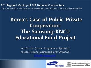 Korea's Case of Public-Private Cooperation:  The Samsung-KNCU Educational Fund Project