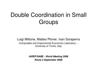 Double Coordination in Small Groups