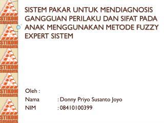 Oleh : Nama: Donny Priyo Susanto Joyo NIM: 08410100399