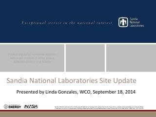 Sandia National  Laboratories Site Update