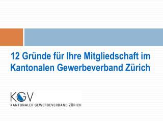 12 Gründe für Ihre Mitgliedschaft im  Kantonalen Gewerbeverband Zürich