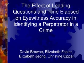 leading questions and the eyewitness report The leading questions and the eyewitness report is one of the most popular assignments among students' documents if you are stuck with writing or missing ideas, scroll down and find inspiration in the best samples leading questions and the eyewitness report is quite a rare and popular topic for writing an essay, but it certainly is in our database.