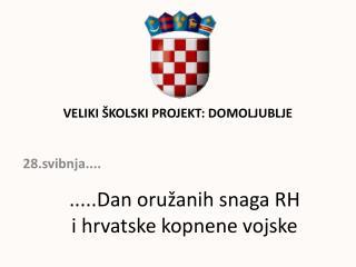 .....Dan oružanih snaga RH i hrvatske kopnene vojske
