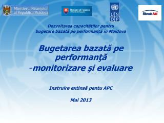 Dezvoltarea capacit ăților pentru  bugetare bazată pe performanță în  Moldova