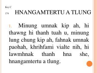 Key C 174 HNANGAMTERTU A TLUNG