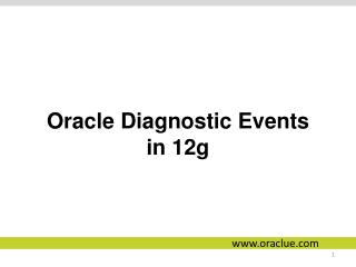 Oracle Diagnostic Events in 12g
