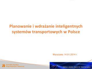 Planowanie i wdrażanie inteligentnych systemów transportowych w  Polsce
