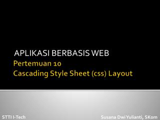 Pertemuan 10 Cascading Style Sheet ( css ) Layout