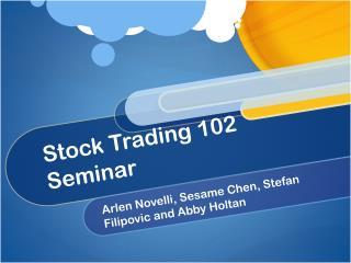 Stock Trading 102 Seminar