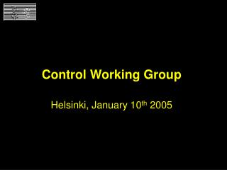 Control Working Group Helsinki , January 10 th  200 5