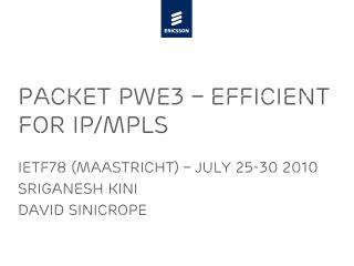 Packet PWE3 – Efficient for IP/MPLS