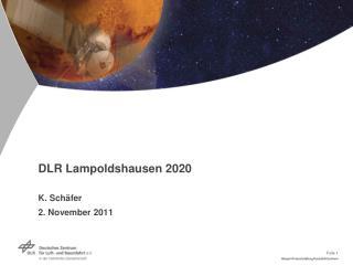 DLR Lampoldshausen 2020 K. Schäfer 2. November 2011