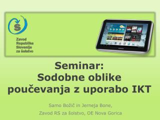 Seminar:  Sodobne  oblike poučevanja z uporabo IKT