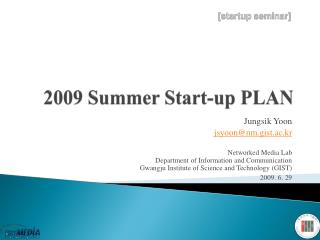 2009 Summer  Start-up  PLAN
