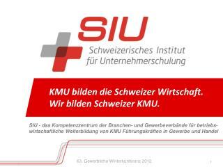 KMU bilden die Schweizer Wirtschaft. Wir bilden Schweizer KMU.