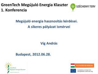 GreenTech Megújuló Energia Klaszter 1. Konferencia