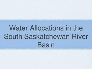 Water Allocations in the South Saskatchewan River Basin
