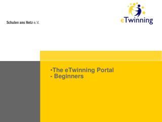 The eTwinning Portal - Beginners