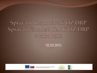 Správa o hospodárení OZ DRP  Správa o činnosti  KaRK  OZ DRP v roku 2010