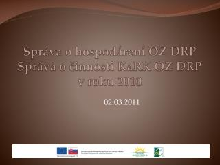 Spr�va o hospod�ren� OZ DRP  Spr�va o ?innosti  KaRK  OZ DRP v roku 2010