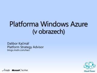 Platforma Windows Azure (v obrazech)