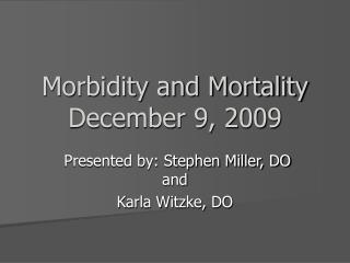 Morbidity and Mortality December 9, 2009