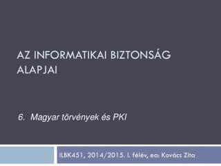 ILBK451, 2014/2015. I. félév,  ea : Kovács Zita