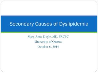 Secondary Causes of Dyslipidemia