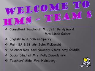 Welcome to HMS � TEAM 8