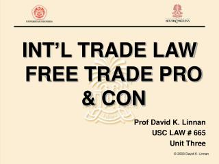 INT'L TRADE LAW FREE TRADE PRO & CON