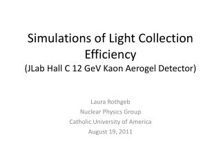 Simulations of Light Collection Efficiency ( JLab  Hall C 12  GeV Kaon Aerogel  Detector)