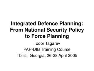 Integrated Defence Planning: From National Security Policy  to Force Planning