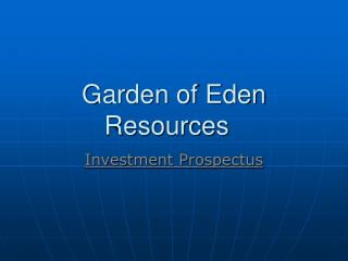 Garden of Eden Resources