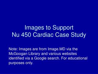 Images to Support  Nu 450 Cardiac Case Study