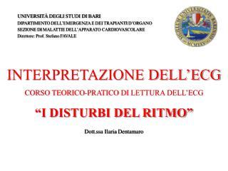 """INTERPRETAZIONE DELL'ECG CORSO TEORICO-PRATICO  DI  LETTURA DELL'ECG """"I DISTURBI DEL RITMO"""""""
