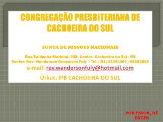 CONGREGAÇÃO PRESBITERIANA DE CACHOEIRA DO SUL JUNTA DE MISSÕES  NACIONAIS