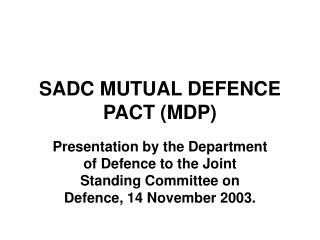 SADC MUTUAL DEFENCE PACT MDP