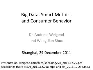 Big Data, Smart  Metrics ,  and Consumer Behavior