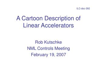 A Cartoon Description of Linear Accelerators