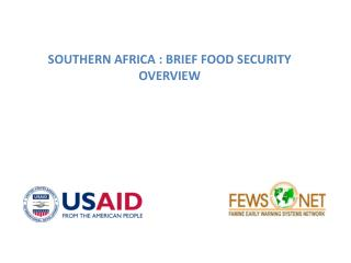 SOUTHERN AFRICA : BRIEF FOOD SECURITY OVERVIEW