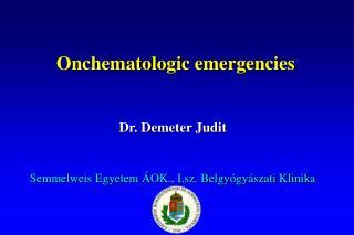 Dr. Demeter Judit Semmelweis Egyetem ÁOK., I.sz. Belgyógyászati Klinika