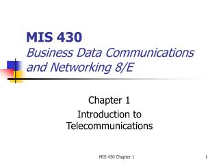 MIS 430 Business Data Communications and Networking 8/E