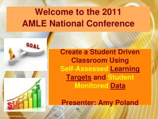 Create a Student Driven Classroom Using  Self-Assessed Learning Targets and Student Monitored Data  Presenter: Amy Polan