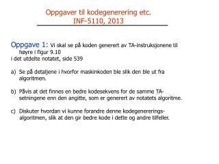 Oppgaver til kodegenerering  etc. INF-5110, 2013