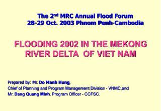 The 2nd MRC Annual Flood Forum  28-29 Oct. 2003 Phnom Penh-Cambodia