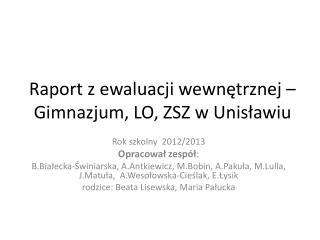 Raport z ewaluacji wewnętrznej – Gimnazjum, LO, ZSZ w Unisławiu